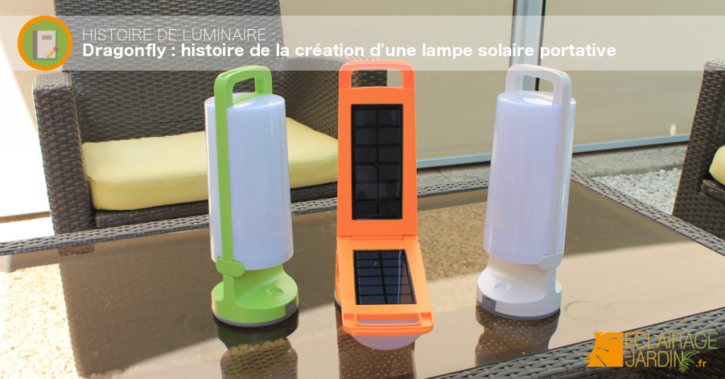 Histoire de luminaire : Dragonfly, lampe nomade solaire